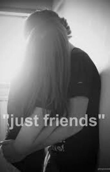 """Just Friends"""