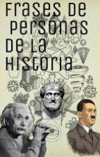 Frases De Personas De La Historia by oreo_kiss