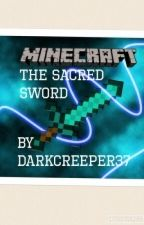 Minecraft: The Sacred Sword by DarkCreeper37