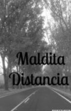 Maldita Distancia by GislaPachecoOrtega
