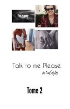 Talk to me Please | Tome 2 by bcImStyles