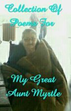 Poems For My Great Aunt Myrtle by smiley_94