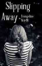Slipping Away by EvangelineWorth
