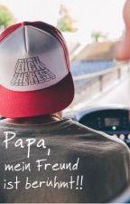 Papa, mein Freund ist berühmt! (Cro Fanfiction) by Viogang_127