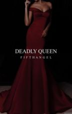 Deadly Queen [3] by FifthAngeI