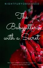 The babysitter with a secret #Wattys2017 (Editing) by Nightfury_Obsessed