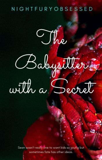 The babysitter with a secret #Wattys2017 (Editing)