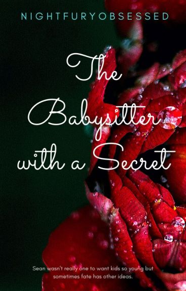 The babysitter with a secret #Watty2016
