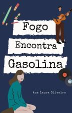Fogo Encontra Gasolina [COMPLETO] by Lah_Ana