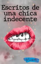 Escritos de una chica indecente by herratica