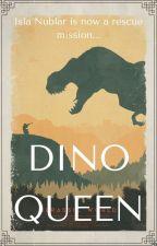 Dino Queen (Book #2, sequel to Dino Girl) by AlexaWritings