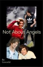 Not About Angels || Larry Stylinson by Luworld