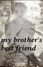 my brother's best friend by loveletterx3