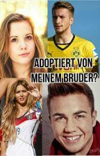 Adoptiert von Meinem Bruder?  by Levke14