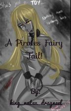 A pirates fairy tail! #wattys2016 by Yaoi_King_Suga