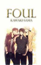 Foul by Kawaki-sama