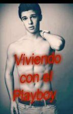 VIVIENDO CON EL,EL PLAYBOY by LuliHalbichNarcisi
