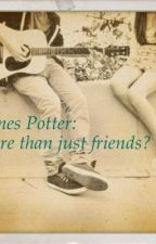 James Potter: More than just friends? by A_Reading_Mermaid