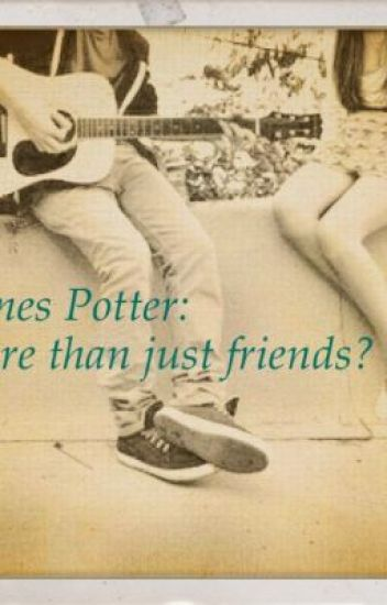 James Potter: More than just friends?