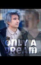 Only a Dream ~Julien Bam& iBlali FF~ by xx_i_am_t_xx