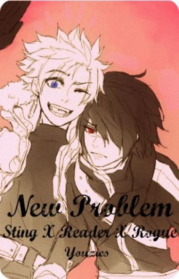 New Problem ~ Sting X Reader X Rogue ~ Sequel to New Girl