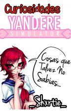 Curiosidades De Yandere Simulator by _Shxrtie_