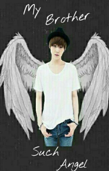 My Brother Such Angel [ مُكتملة ]