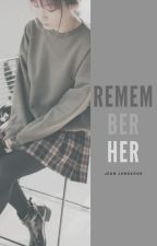 Remember Her ↠ Jeon Jungkook by Pandepipas2