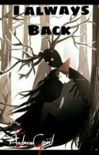 I Always Back by ByeAndrew