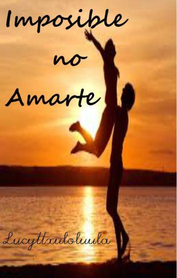 Imposible no Amarte