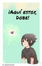 ¡Aquí Estoy, Dobe! by NakamuraYukki