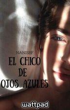 El chico de ojos azules by NanisBF