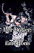 Her Butler: Emotions by xXJeweledKittenXx