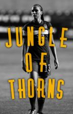 Jungle of Thorns by itz_wanderlust510