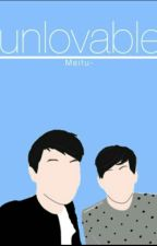 unlovable ; phan by Meitu-