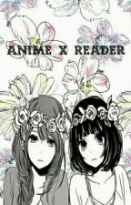 Anime x Reader by anko_tan