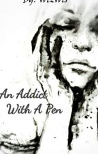 An Addict With A Pen by wissemnehari