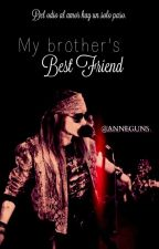 My Brother's Best Friend {#1} by anneguns7