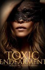 Toxic Endearment by Mrs_Bella_Cullen