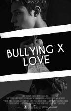 bullying X love + cameron dallas  by mwgcult