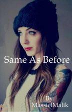 Same as before(Sequel to Different than the rest)[COMPLETED]  by MassielMalik