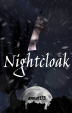 Nightcloak (Completed) by annat173