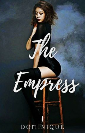 The Empress [Completed] by QueenMinique