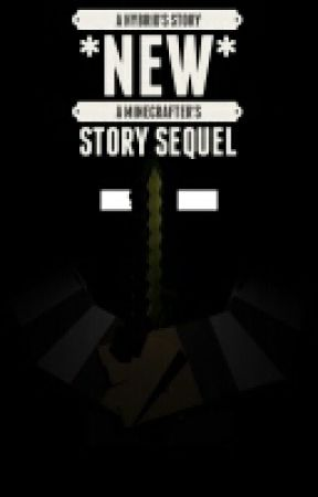 A Hybrid's Story (Sequel To A Minecrafter's Story) (NEW) by HeraBrine