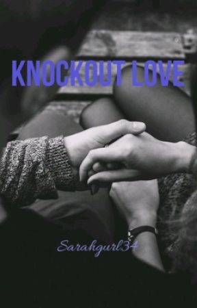 Knockout Love {Sequel to Royal Knockout...ON HOLD!} by sarahgurl34