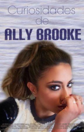 Curiosidades de Ally Brooke ❤ by tayymendes