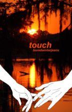 Touch {l.s. au} by boredwinterjeans