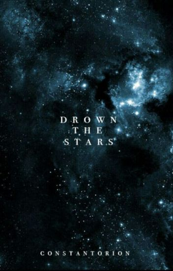 drown the stars