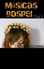 Músicas gospel - Vol. 1 by DudaBezerraSilvestre