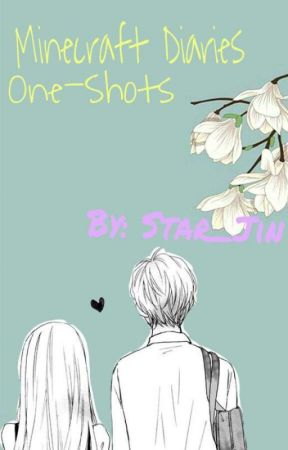 MineCraftDiaries One~Shots - -+And She Is   +- Jenny x Male